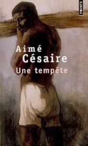 """""""Une tempête"""", pièce d'Aimé Césaire au sein de laquelle il met en scène le personnage de Caliban"""