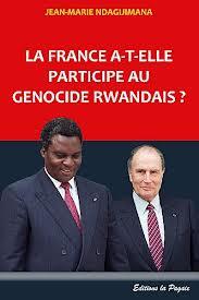 """""""La France a-t-elle participé au génocide Rwandais ?"""""""